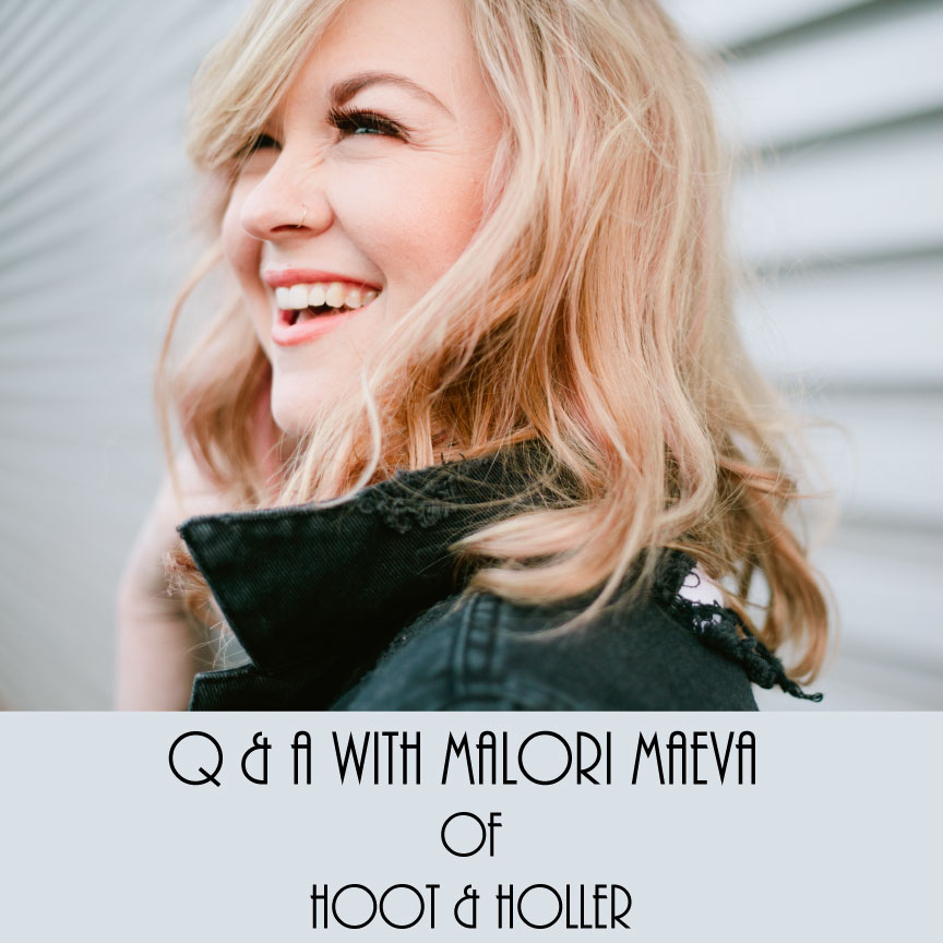 Q & A with Malori Maeva of Hoot & Holler