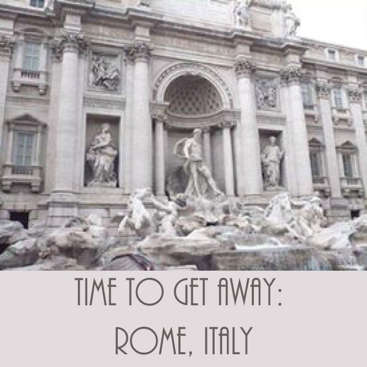 Time to Get Away - Rome Italy - FINDS Blog